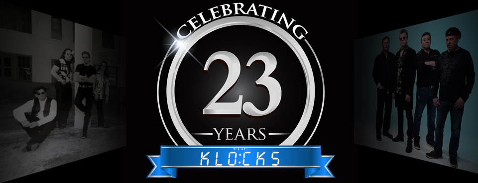 The KLOCKS Celebrating 22 years!